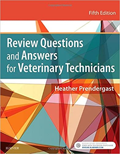 Review Questions And Answers For Veterinary Technicians, 5e 5th Edition