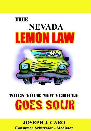 The Nevada Lemon Law - When Your New Vehicle Goes Sour (Lemon Law books Book 10)
