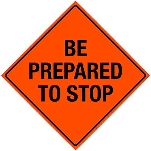 48''x48'' Roll-up Sign (40020, Be Prepared to Stop, RE4848BPTSOC) by Bone Safety Signs (Image #1)