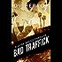 Bad Traffick: A Leine Basso Thriller (#2)