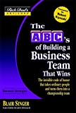 Rich Dad's Advisors: Abcs Building A Business Team: That Wins: ABCs of Building a Business Team That Wins