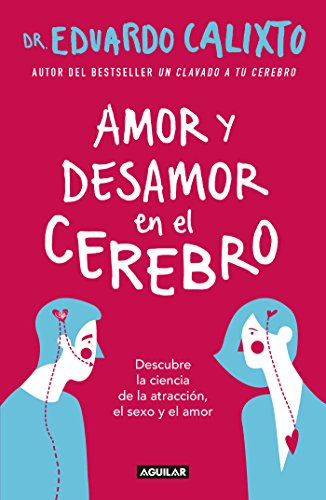 e04d12af76c Amor y desamor en el cerebro: Descubre la ciencia de la atracción, el sexo