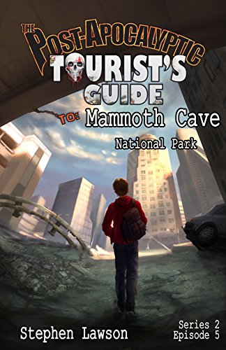 The Post-Apocalyptic Tourist's Guide to Mammoth Cave: The Post Apocalyptic Tourist's Guide, Series 2 Book 5