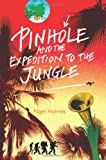 Pinhole and the Expedition to the Jungle, Nigel Holmes, 1934978302