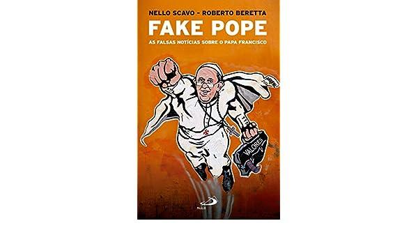 Fake Pope: as falsas notícias sobre o papa Francisco ...