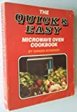 The Quick and Easy Microwave Oven Cookbook, Ginger Scribner, 0912588195