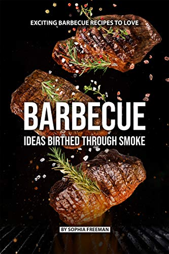 Barbecue Ideas Birthed Through Smoke Exciting Barbecue Recipes To