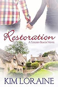 Restoration: A Golden Beach Novel by [Loraine, Kim]