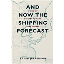 And Now the Shipping Forecast: A Tide of History Around Our Shores