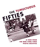 img - for The Tumultuous Fifties: A View from the New York Times Photo Archives by Dreishpoon Douglas Trachtenberg Prof. Alan Trachtenberg Alan (2001-11-01) Hardcover book / textbook / text book