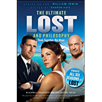 Ultimate Lost and Philosophy: Think Together, Die Alone (The Blackwell Philosophy and Pop Culture Series Book 23)