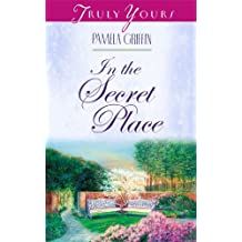 In The Secret Place (Truly Yours Digital Editions Book 420)