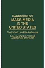 Handbook on Mass Media in the United States: The Industry and Its Audiences Hardcover