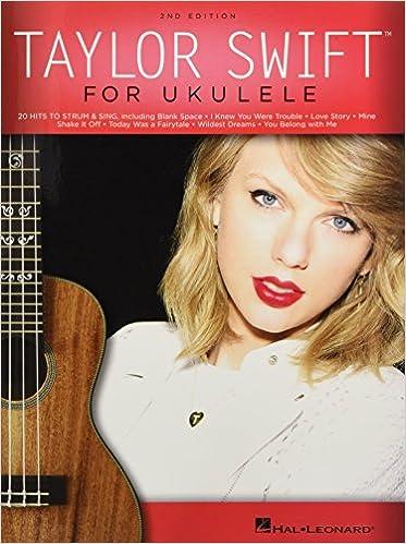 Amazon Com Taylor Swift For Ukulele 9781458415264 Swift Taylor Books
