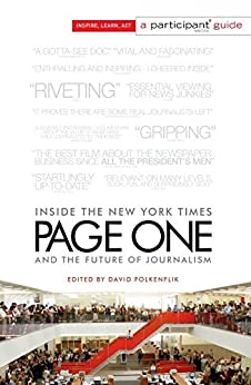 Page One: Inside The New York Times and the Future of Journalism (Participant Media Guide) by [Folkenflik, Participant Media David]
