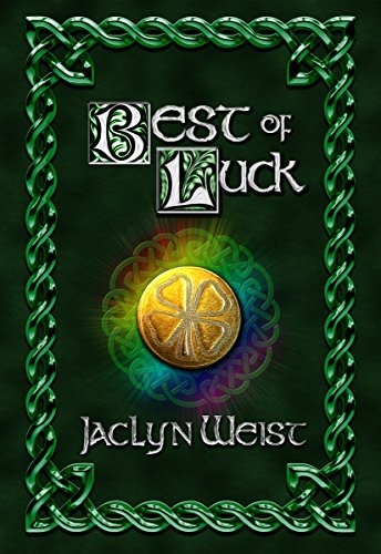 Best of Luck (The Luck Series Book 3) by [Weist, Jaclyn]