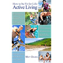 How to Be Fit for Life: Active Living