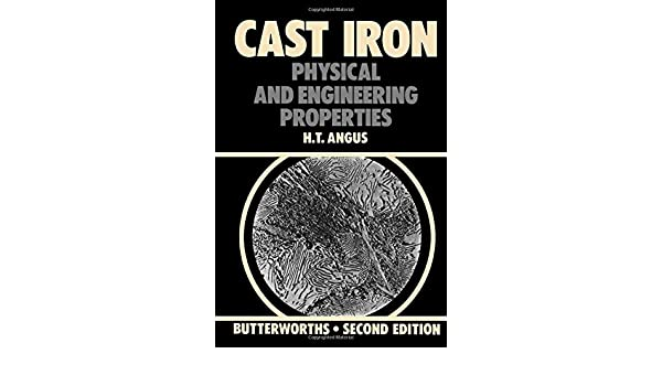 Cast Iron: Physical and Engineering Properties