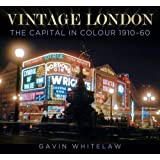 Vintage London: The Capital in Colour 1910-60