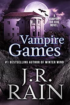 Vampire Games (Vampire for Hire Book 6) by [Rain, J.R.]