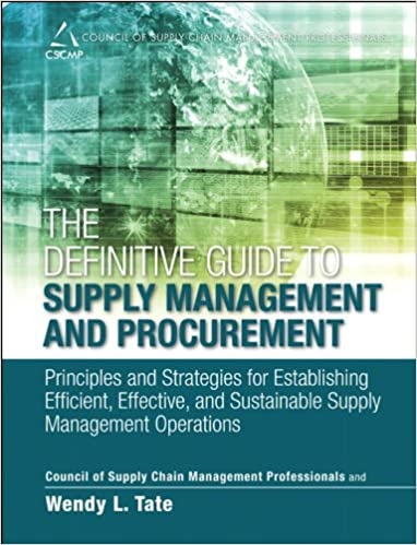 The definitive guide to supply management and procurement the definitive guide to supply management and procurement principles and strategies for establishing efficient effective and sustainable supply fandeluxe Image collections