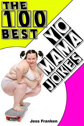 The 100 Best Yo Mama Jokes (The Best Yo Moma Jokes)