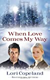 When Love Comes My Way, Lori Copeland, 0736930213