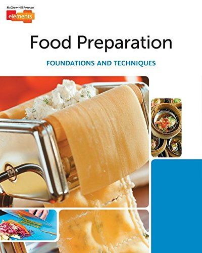 Elements - Food Preparation: Foundations and Techniques, Student Edition AQUINO WARECKI