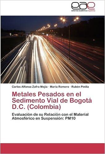Metales Pesados en el Sedimento Vial de Bogotá D.C. (Colombia): Evaluación de su Relación con el Material Atmosférico en Suspensión: PM10