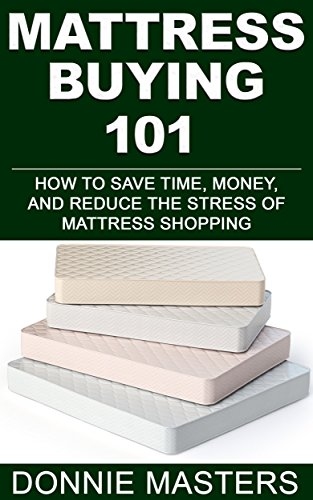 Mattress Buying 101: How to Save Time, Money, and Reduce the Stress of Mattress Shopping (Sell Ikea Furniture)