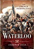 img - for Waterloo: The French Perspective book / textbook / text book