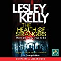 The Health of Strangers Audiobook by Lesley Kelly Narrated by Angela Ness