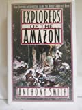 Explorers of the Amazon, Anthony Smith, 0670813109