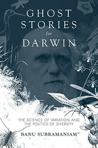 Ghost Stories for Darwin: The Science of Variation and the Politics of - Darwins Ghosts