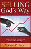 Selling God's Way, Michael Hamer, 1937520536