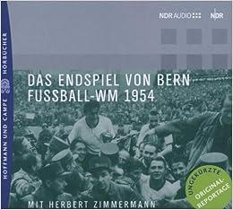 Das Endspiel Von Bern Fussball Wm 1954 Amazon De Herbert