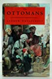The Ottomans, Andrew Wheatcroft, 0670844128