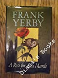A Rose for Ana Maria, Frank Yerby, 0803772483