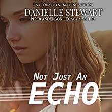 Not Just an Echo: Piper Anderson Legacy Mystery, Volume 3 Audiobook by Danielle Stewart Narrated by Laura Jennings
