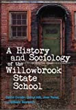 img - for History and Sociology of the Willowbrook State School by David Goode (2013-12-30) book / textbook / text book