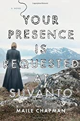 Your Presence Is Requested at Suvanto: A Novel