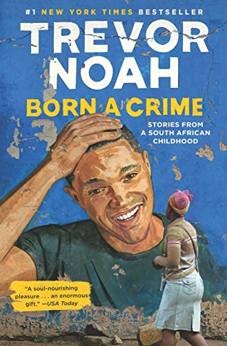 Pdf Biographies Born a Crime: Stories from a South African Childhood