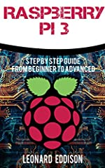 Step By Step Guide From Beginner To AdvancedUpdated VersionHave you ever wanted to discover something new but were unsure of what you could learn that would not only be useful but would challenge your way of thinking? With Raspberry Pi 3, you...