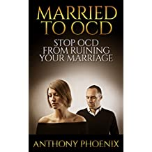 Married To OCD: Stop OCD From Ruining Your Marriage