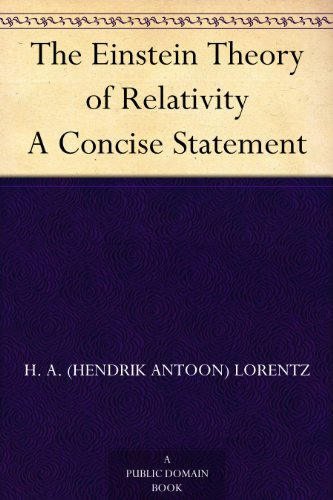The Einstein Theory of Relativity A Concise Statement