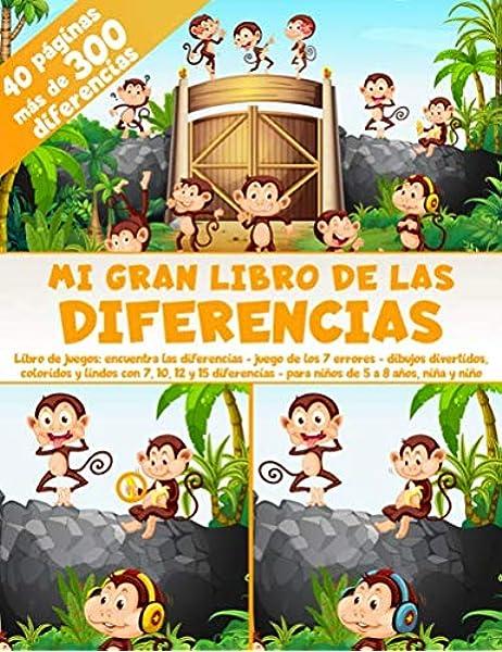 Mi Gran Libro de las Diferencias - 40 páginas - más de 300 diferencias - Libro de juegos: encuentra las diferencias - Juego de los 7 errores - Dibujos ... - para