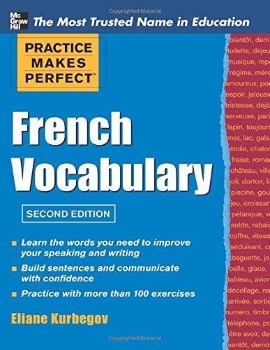 Practice Make Perfect French Vocabulary (Practice Makes Perfect Series) [Eliane Kurbegov] (Tapa Blanda)