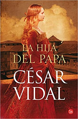 La hija del Papa de César Vidal