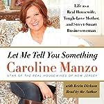 Let Me Tell You Something | Caroline Manzo