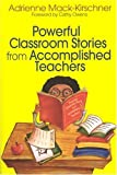 img - for Powerful Classroom Stories from Accomplished Teachers by Adrienne M. (Marilyn) Mack-Kirschner (2003-10-30) book / textbook / text book